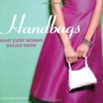 Review: Handbags – What Every Woman Should Know