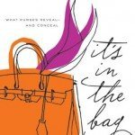 Review: It's in the Bag – What purses reveal and conceal